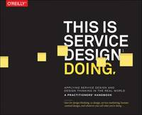 This is Service Design Doing by Marc Stinkdorn, Markus Edgar Hormess, Adam Lawrence, Jakob Schneider