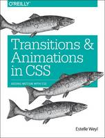 Transitions and Animations in CSS by Estelle Weyl