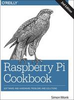 Raspberry Pi Cookbook Software and Hardware Problems and Solutions by Simon Monk