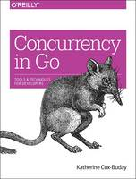 Concurrency in Go Tools and Techniques for Developers by Katherine Cox-Buday
