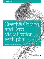 Creative Coding and Data Visualization with P5.JS Drawing on the Web with JavaScript by Scott Murray