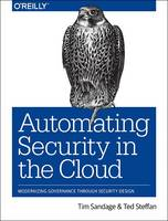 Automating Security in the Cloud by Tim Sandage, Ted Steffan
