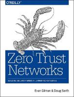 Zero Trust Networks by Evan Gilman, Doug Barth