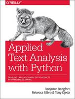 Applied Text Analysis with Python Enabling Language Aware Data Products with Machine Learning by Benjamin Bengfort, Tony Ojeda, Rebecca Bilbro