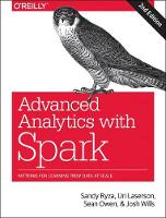 Advanced Analytics with Spark Patterns for Learning from Data at Scale by Uri Laserson, Sean Owens, Sandy Ryza, Josh Wills