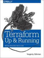 Terraform - Up and Running Writing Infrastructure as Code by Yevgeniy Brikman