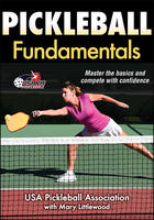 Pickleball Fundamentals by USA Pickleball Association, Mary Littlewood