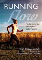 Flow Running by Mihaly (Michigan State University) Csikszentmihalyi, Philip Latter, Christine Weinkauff Duranso