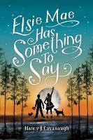 Elsie Mae Has Something to Say by Nancy Cavanaugh
