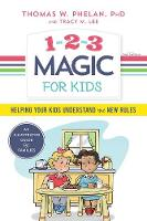 1-2-3 Magic for Kids Helping Your Kids Understand the New Rules by Thomas W., Ph.D. Phelan, Tracy M. Lee