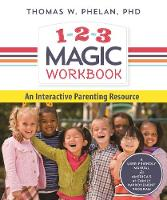 1-2-3 Magic Workbook An Interactive Parenting Resource by Thomas W., Ph.D. Phelan, Tracy M. Lee