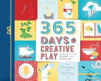 365 Days of Creative Play by Sheila Ellison, Judith Gray