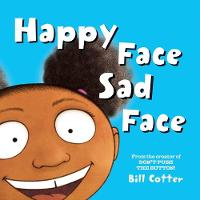 Happy Face / Sad Face All Kinds of Child Faces! by Bill Cotter