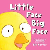 Little Face / Big Face All Kinds of Wild Faces! by Bill Cotter