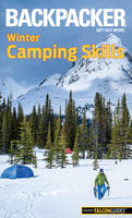 Backpacker Winter Camping Skills by Molly Absolon