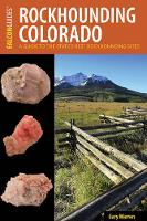 Rockhounding Colorado A Guide to the State's Best Rockhounding Sites by William A Kappele