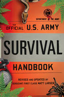 The Official U.S. Army Survival Handbook by Department of the Army, Matt Larsen