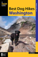 Best Dog Hikes Washington by Falcon Guides