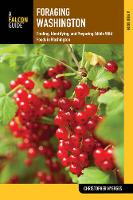 Foraging Washington Finding, Identifying, and Preparing Edible Wild Foods by Christopher Nyerges