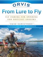 Orvis From Lure to Fly by Dave Karczynski