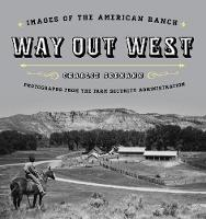 Way Out West Images of the American Ranch by Charlie Seemann