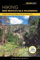 Hiking New Mexico's Gila Wilderness A Guide to the Area's Greatest Hiking Adventures by Bill Cunningham, Polly Cunningham