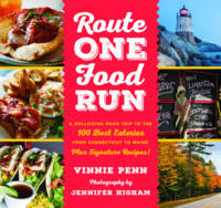 Route One Food Run A Rollicking Tour of the 100 Best Road Trip Eats from Connecticut to Maine by Vinnie Penn