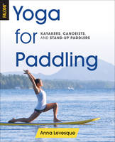 Yoga for Paddling by Anna Levesque