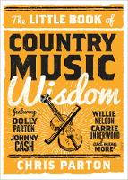 The Little Book of Country Music Wisdom by Christopher Parton