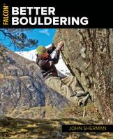 Better Bouldering by John Sherman
