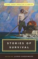 Great American Survival Stories Lyons Press Classics by Lamar Underwood
