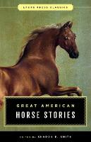 Great American Horse Stories Lyons Press Classics by Sharon B. Smith