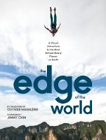 The Edge of the World A Visual Adventure to the Most Extraordinary Places on Earth by Outside  Magazine
