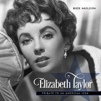 Elizabeth Taylor Tribute to a Legend by Boze Hadleigh