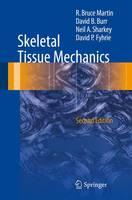Skeletal Tissue Mechanics by R. Bruce Martin, David B. Burr, Neil Sharkey, David Fyhrie