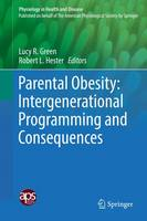 Parental Obesity: Intergenerational Programming and Consequences by Lucy R. Green
