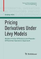 Pricing Derivatives Under Levy Models Modern Finite-Difference and Pseudo-Differential Operators Approach by Andrey Itkin
