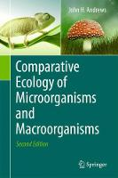 Comparative Ecology of Microorganisms and Macroorganisms by John H. Andrews