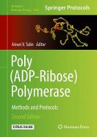 Poly(ADP-Ribose) Polymerase Methods and Protocols by Alexei V. Tulin
