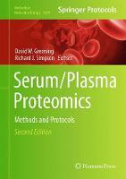 Serum/Plasma Proteomics Methods and Protocols by David W. Greening