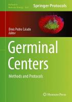 Germinal Centers Methods and Protocols by Dinis Pedro Calado