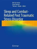Sleep and Combat-Related Post Traumatic Stress Disorder by Eric Vermetten