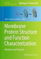 Membrane Protein Structure and Function Characterization Methods and Protocols by Jean-Jacques Lacapere
