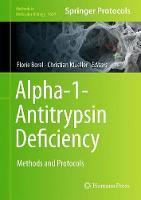 Alpha-1 Antitrypsin Deficiency Methods and Protocols by Florie Borel