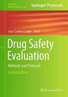 Drug Safety Evaluation Methods and Protocols by Jean-Charles Gautier