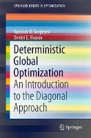 Deterministic Global Optimization An Introduction to the Diagonal Approach by Yaroslav D. Sergeyev, Dmitri E. Kvasov