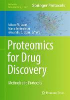 Proteomics for Drug Discovery Methods and Protocols by Iulia M. Lazar