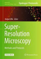 Super-Resolution Microscopy Methods and Protocols by Holger Erfle