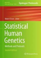 Statistical Human Genetics Methods and Protocols by Robert C. Elston