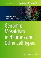 Genomic Mosaicism in Neurons and Other Cell Types by Jose Maria Frade